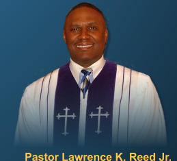 Pastor Lawrence K. Reed Jr.